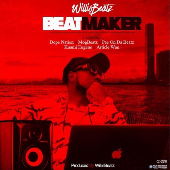 WillisBeatz x Kuami Eugene x Article Wan x Dopenation x MogBeatz x PeeOnTheBeatz – Beatmaker (Prod. By WillisBeatz)