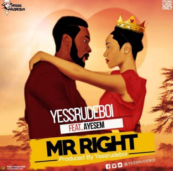 Yesssrudeboi Ft. Ayesem – Mr Right (Prod. By Yesssrudeboi)