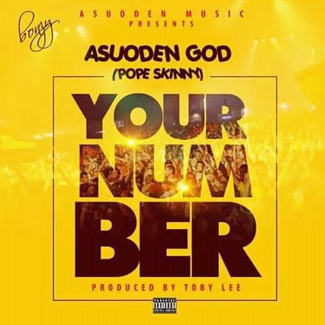 AsuodenGod (Pope Skinny) – Your Number (Prod By Toby Lee)