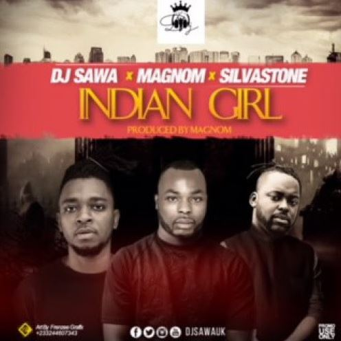 DJ Sawa Ft. Magnom x Silva Stone – Indian Girl (Prod by Magnom)