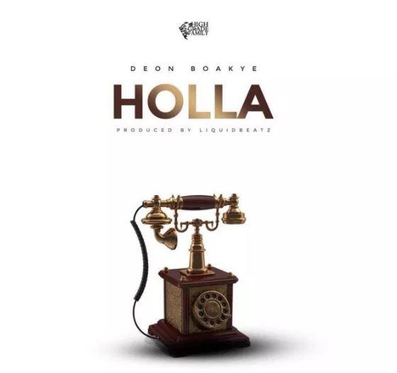 Deon Boakye – Holla (Prod by Liquid Beatz)