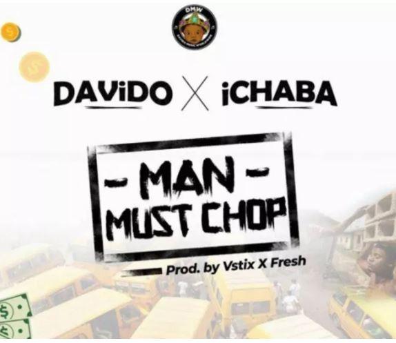 Ichaba Feat. Davido – Man Must Chop