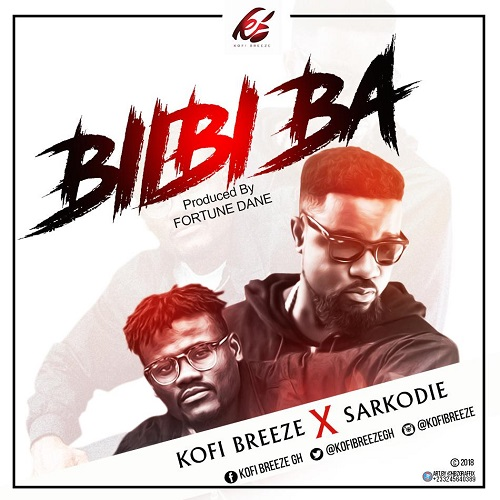 Kofi Breeze X Sarkodie - Biibi Ba