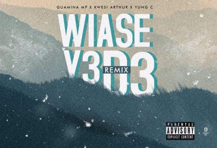 Quamina Mp ft Kwesi Arthur & Yung C – Wiase Y3 D3 (Prod. by MP Beatz)