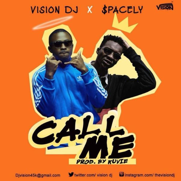 Vision DJ – Call Me Ft. Spacely (Prod. by Kuvie)