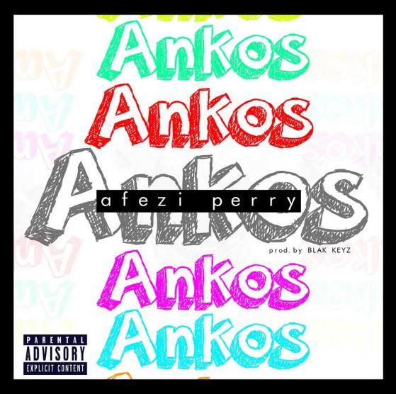 Afedzi Perry – Ankos (Prod. By BlaqKeyz)