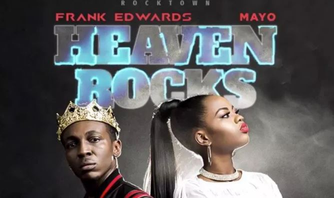 Frank Edwards Heaven Rocks Ft Mayo mp3 download