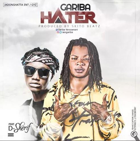 Gariba – Hater Ft. D-Sherif (Prod. By Skito Beatz)