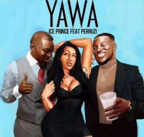 Ice Prince – Yawa Ft. Peruzzi (Prod By Fresh VDM)