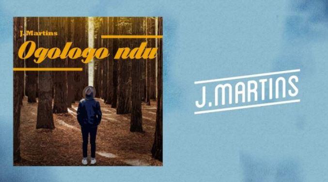 J Martins – Ogologo Ndu