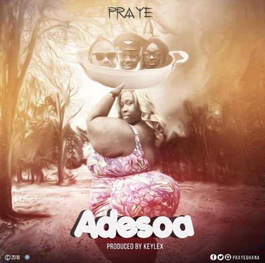 Praye – Adesoa (Prod By Keylex)