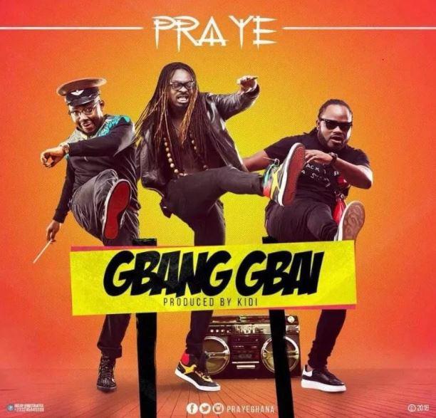Praye – Gbang Gbai (Prod. By KiDi)