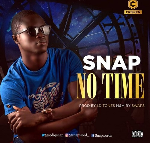 Snap – No Time (Prod. by I.D Ton