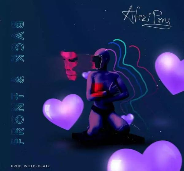 Afezi Perry – Front And Back (Prod. By WillisBeatz)