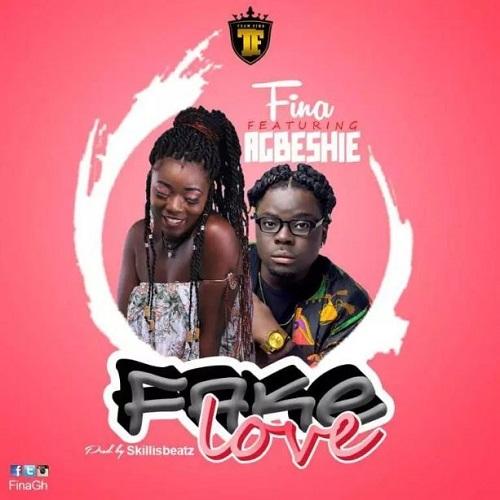 Fina – Fake Love ft. Agbeshie (Prod. By SkillisBeatz)
