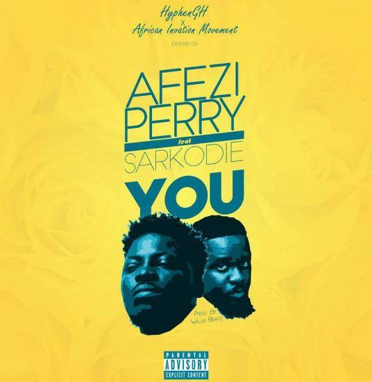 Download MP3: Afezi Perry x Sarkodie – You (Prod by Willisbeatz)