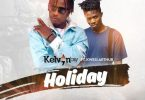Download MP3: Kelvyn Boy – Holiday Ft. Kwesi Arthur (Prod by Liquidbeatz)