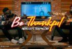 Download MP3: Nero X – Be Thankful Ft. Teephlow (Prod By WillisBeatz)