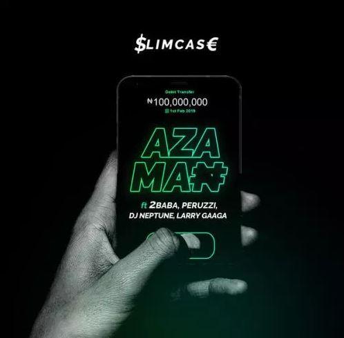 Download MP3: Slimcase – Azaman Ft. 2Baba, Peruzzi, DJ Neptune & Larry Gaaga