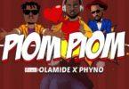 Download MP3: DJ Prince – Piom Piom Ft. Olamide, Phyno (Prod by Adey)