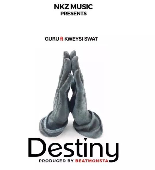 Download MP3: Guru – Destiny Ft. Kweysi Swat (Prod. By Beatmonsta)