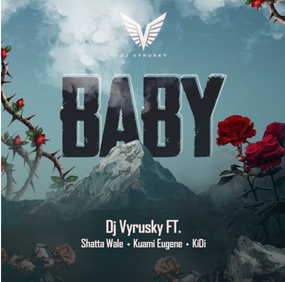 Download MP3: DJ Vyrusky – Baby Ft Shatta Wale, Kuami Eugene & KiDi (Prod by MOG Beatz)