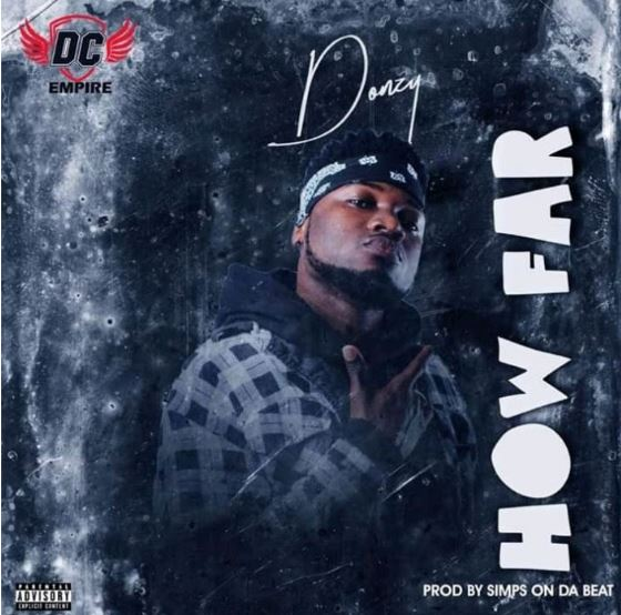 Download MP3: Donzy – How Far (Prod by SimpsOnDaBeat)