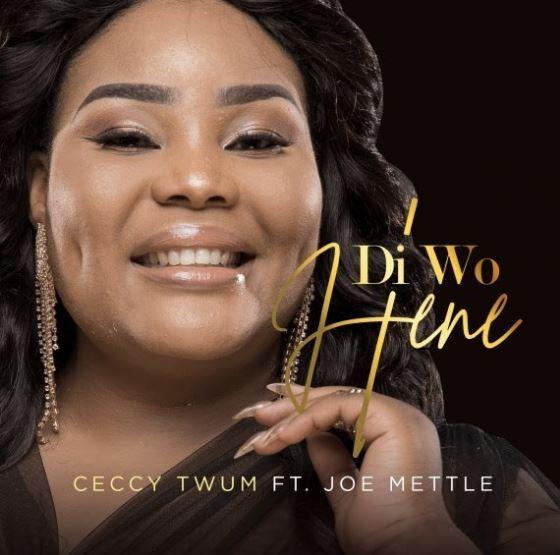 Download MP3: Ceccy Twum – Di Wo Hene Ft. Joe Mettle