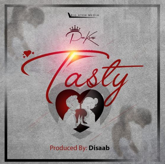 Download MP3: Paa Kwasi – Tasty (Prod by Disaab)