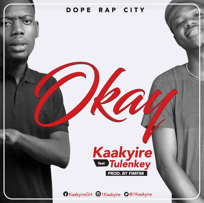 Download MP3: Kaakyire – Okay Ft. Tulenkey (Prod. By FimFim)