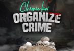 Chronic Law – Organize Crime