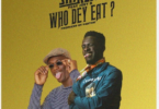 Shaker – Who Dey Eat Ft Joey B (Prod. By Fantom)