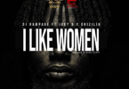 DJ Rampage – I Like Women Ft Joey B & Drizilik mp3 download (Prod. by Beatz Dakay)