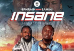 Ephraim – Insane Ft Samini (Prod. By DatBeatGod)