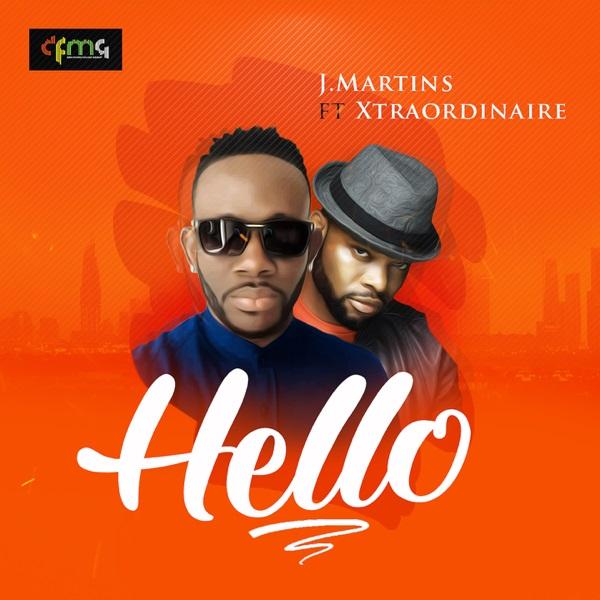 J Martins – Hello Ft Xtraordinaire mp3 download