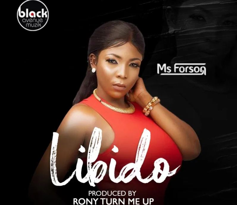 Ms Forson – Libido mp3 download(Prod. By Ronyturnmeup)
