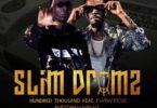 Slim Drumz – Hundred Thousand Ft Kwaw Kese