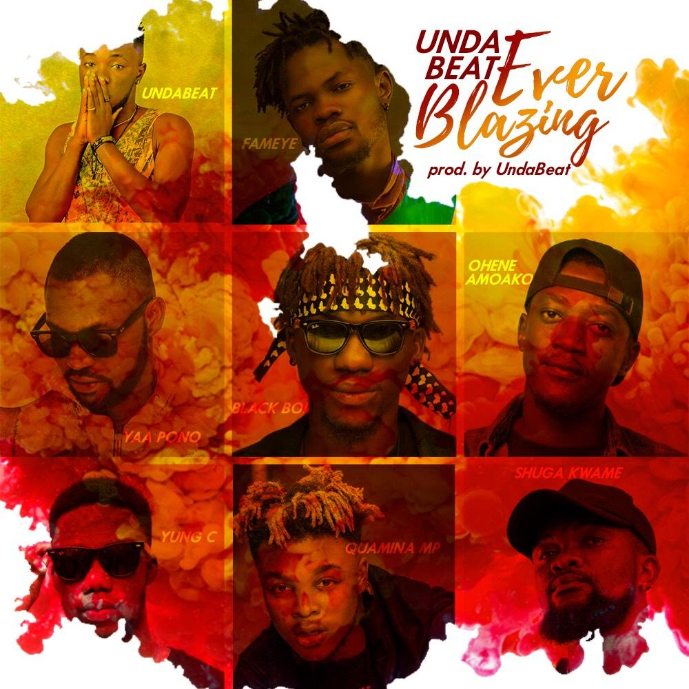 Download MP3: Unda Beatz – Ever Blazing Ft Yaa Pono, Fameye, Quamina mp download mp3