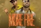 Drumz Ft Flowking Stone – More Fire mp3