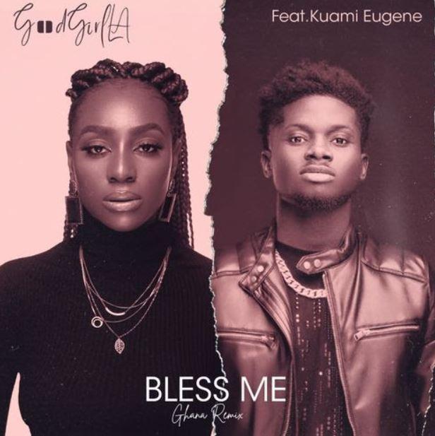 GoodGirl LA – Bless Me Ghana (Remix) Ft Kuami Eugene