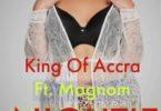 King Of Accra – Nightie Ft Magnom mp3 download