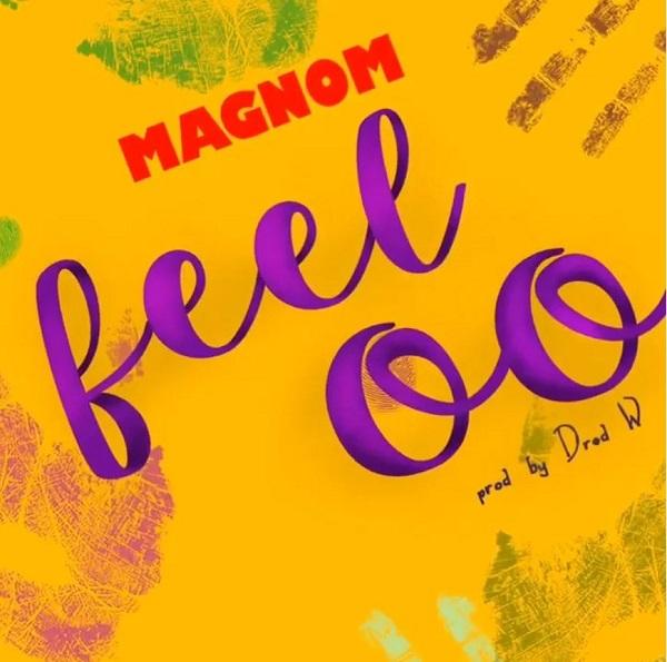 Magnom – Feeloo mp3 download (Prod By DredW)