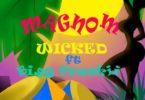 Magnom ft. Bigg Frankii – Wicked mp3 download (Prod by Jor'Dan)