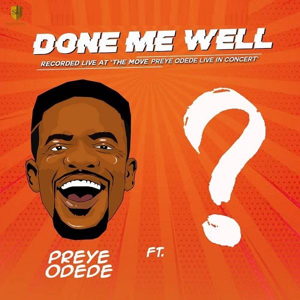 Preye Odede – Done Me Well Ft Tim Godfrey