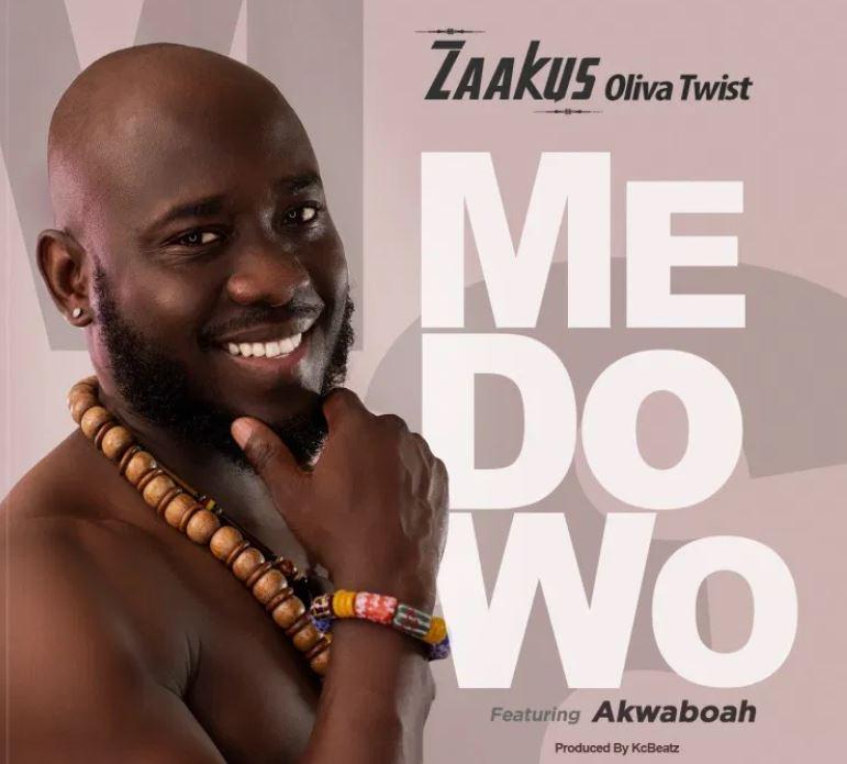 Zaakus Oliva Twist – Me Do Wo Ft Akwaboah mp3 download