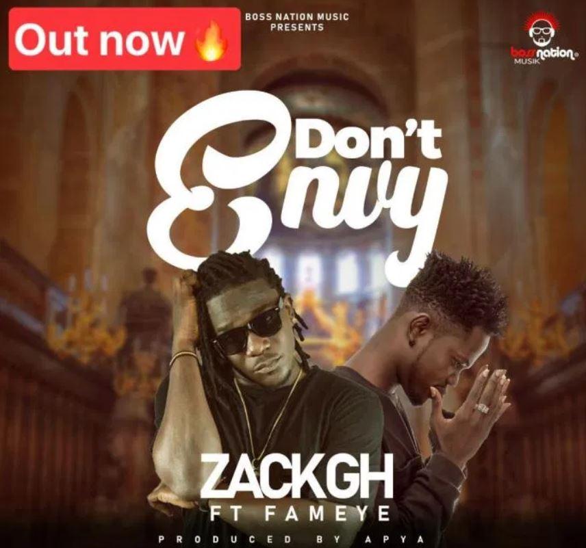 Zack Gh – Don't Envy Ft Fameye mp3 download
