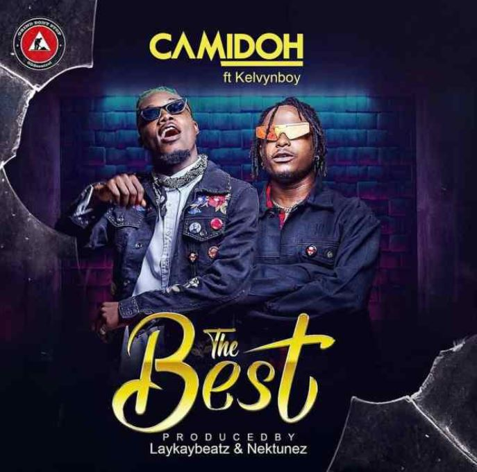 Camidoh – The Best Ft KelvynBoy mp3 download (Prod. By LaykayBeatz)