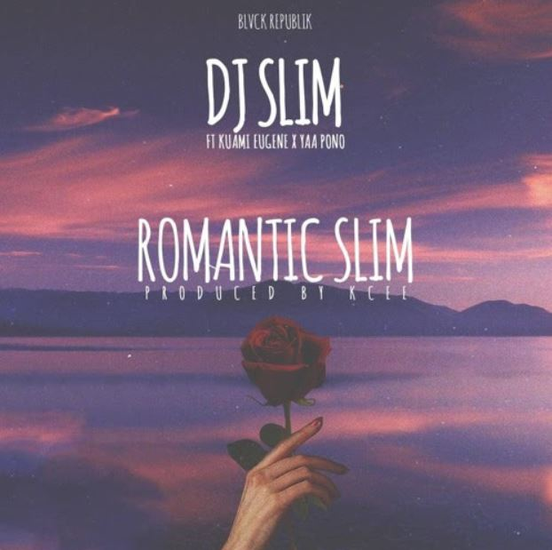 DJ Slim – Romantic Slim Ft Kuami Eugene & Yaa Pono mp3 download
