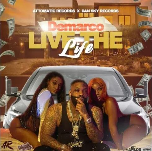 Demarco – Live the Life (Prod. by Attomatic Records) - halmblog.com