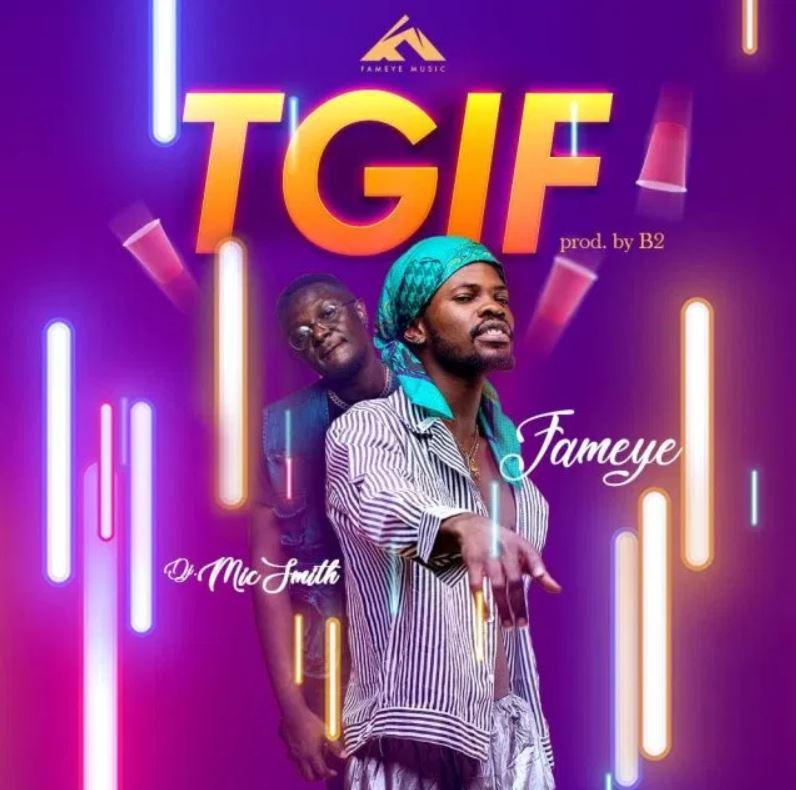 Fameye – Thank God Is Friday (TGIF) Ft DJ Mic Smith mp3 download